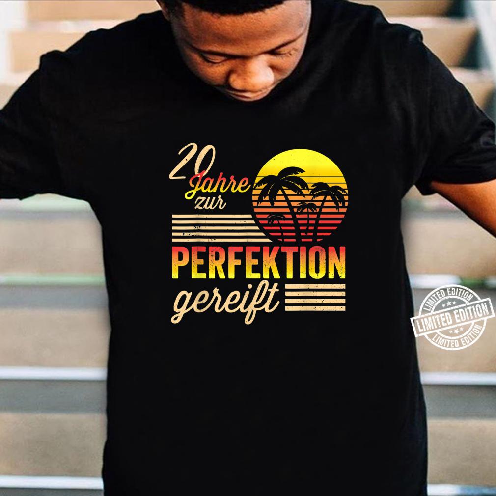 20 Mann Zur Perfektion Gereift Juli 2000 20. Geburtstag Shirt