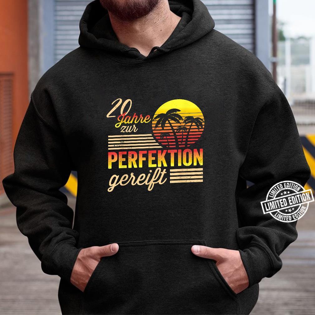 20 Mann Zur Perfektion Gereift Juli 2000 20. Geburtstag Shirt hoodie