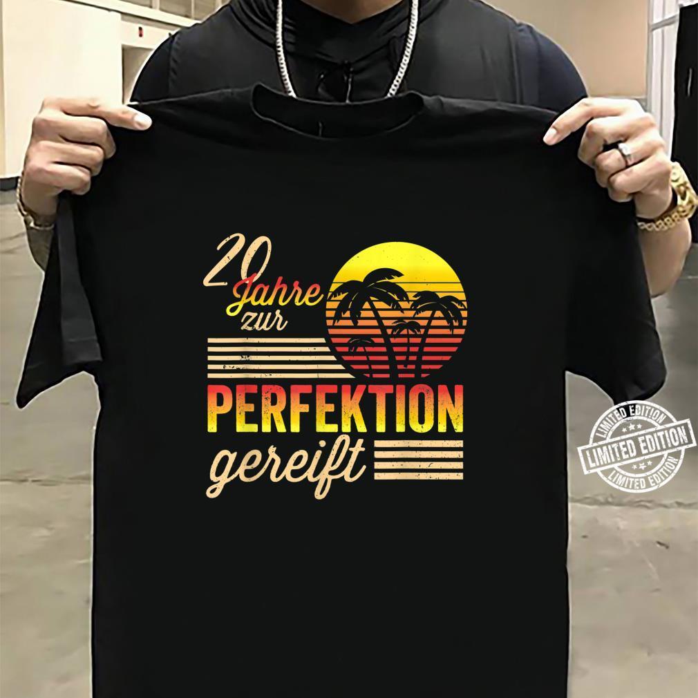 20 Mann Zur Perfektion Gereift Juli 2000 20. Geburtstag Shirt sweater
