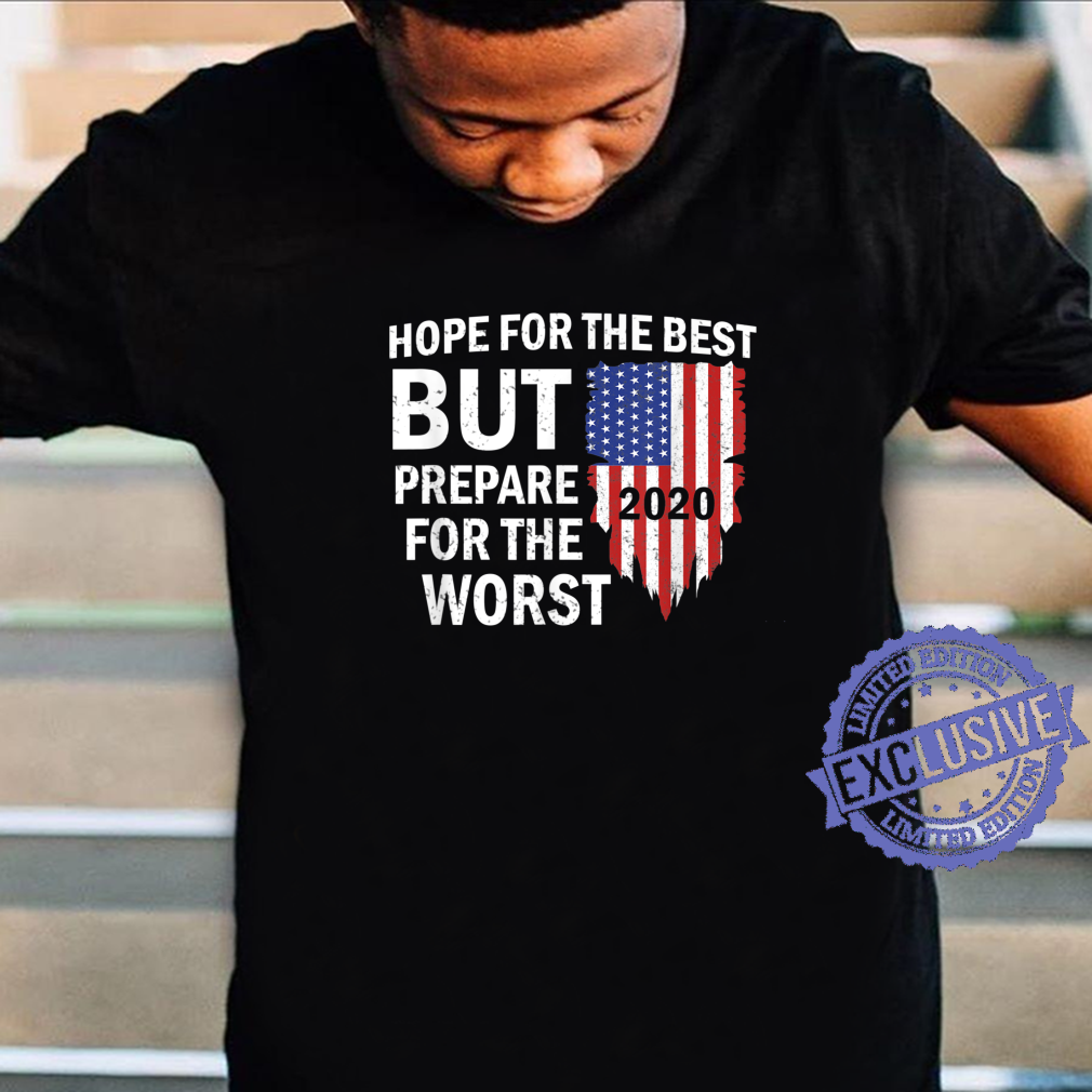 2020 Hope For The Best, Prepare For The Worst Shirt