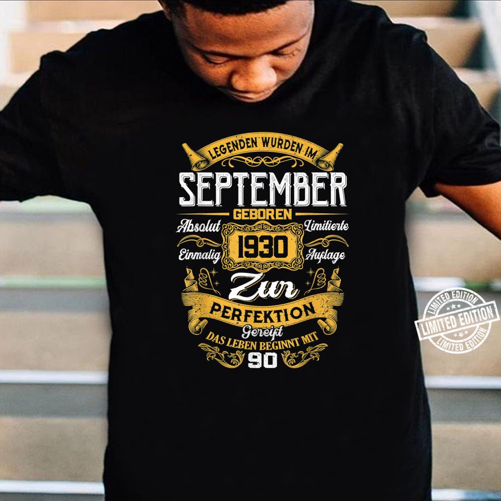 90th Der Mythos Die Legende Legendär seit September 1930 Shirt