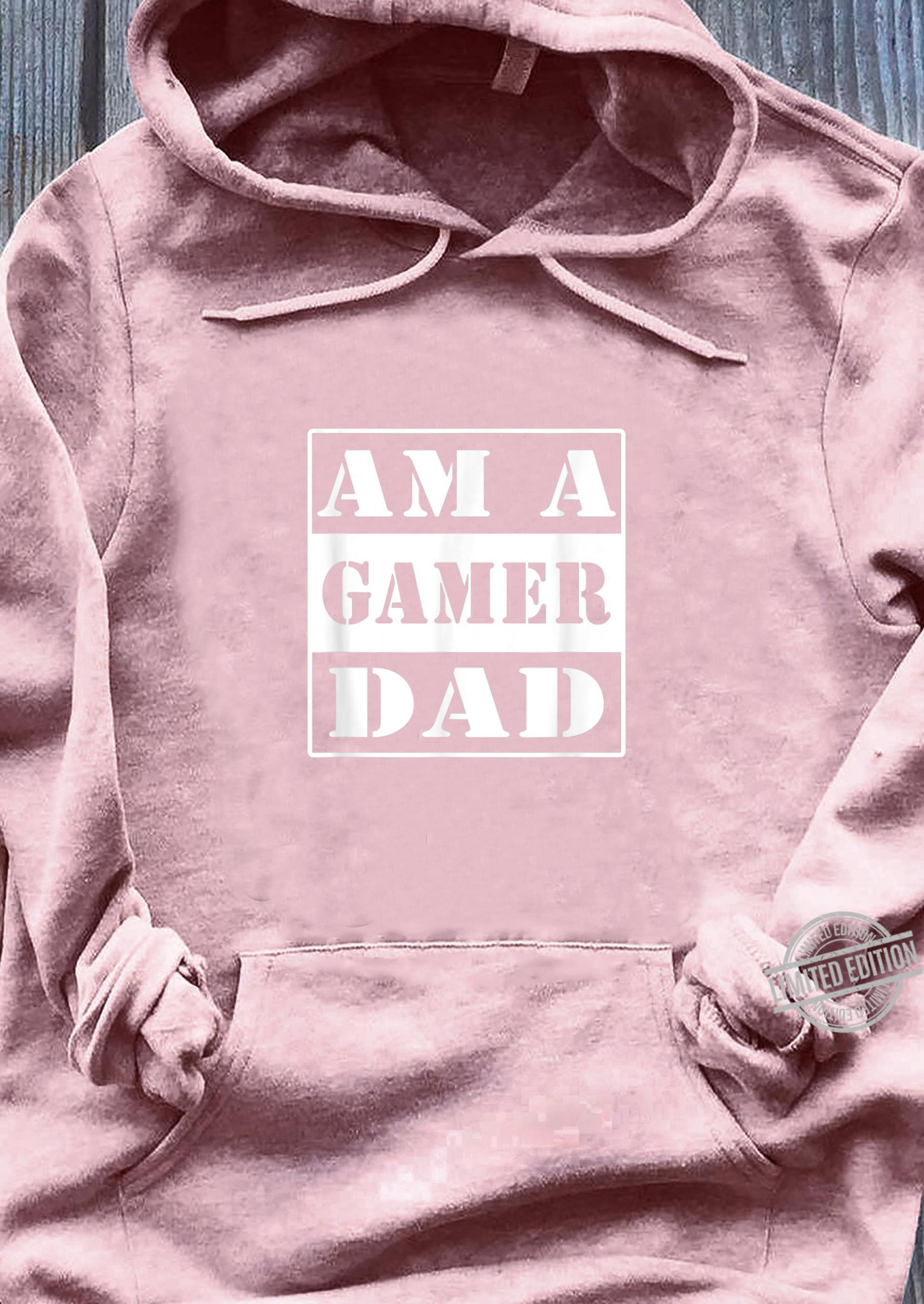 Am a gamer dad for gaming fathers Shirt sweater