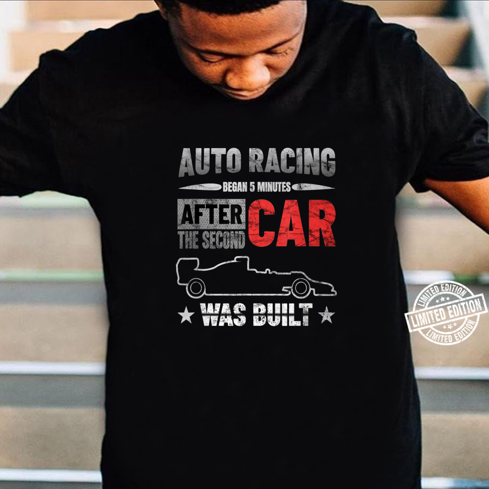 Auto Racing Was Built Auto Racing Mechanic Shirt