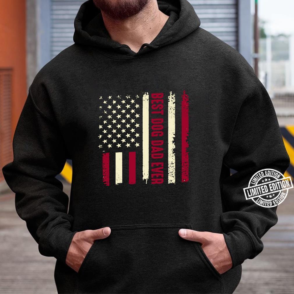 Best Dog Dad Ever Amerikanische Flagge Hund Tier Liebhaber Langarmshirt Shirt hoodie