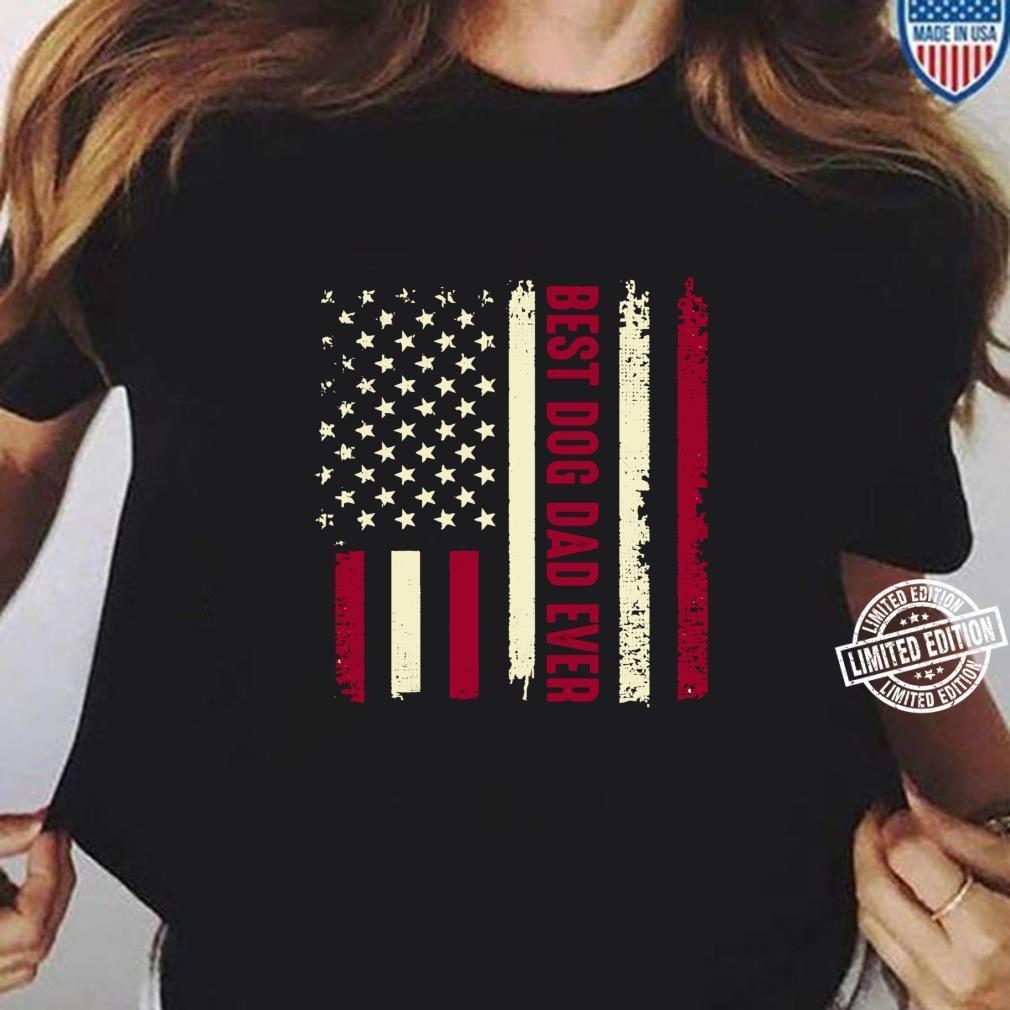 Best Dog Dad Ever Amerikanische Flagge Hund Tier Liebhaber Langarmshirt Shirt ladies tee