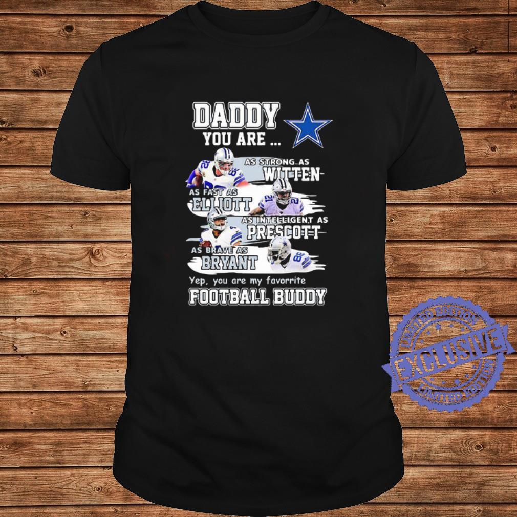 Daddy Dallas Cowboys Witten Elliott Prescott Bryant Football Buddy shirt hoodie, sweatshirt, longsleeve tee ladies tee