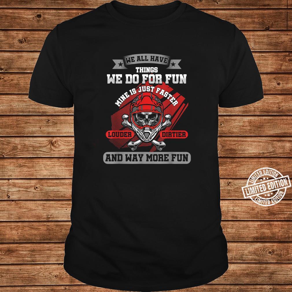 Dirt Biker haben alle Dinge wir tun SpaßMine ist schneller Shirt long sleeved