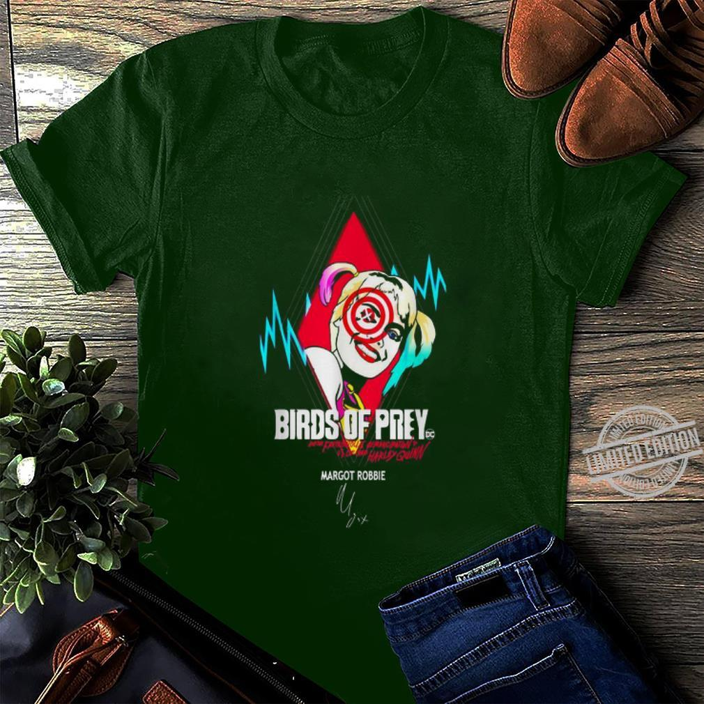 Funny Birds of Prey and the fantabulous emancipation Margot Robbie signature shirt, hoodie, sweater, longsleeve t-shirt long sleeved
