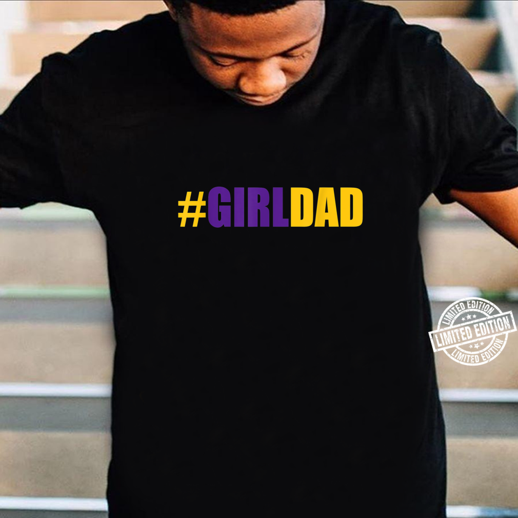 #Girldad Girl Dad Father of Daughters fathers day June 2020 Shirt