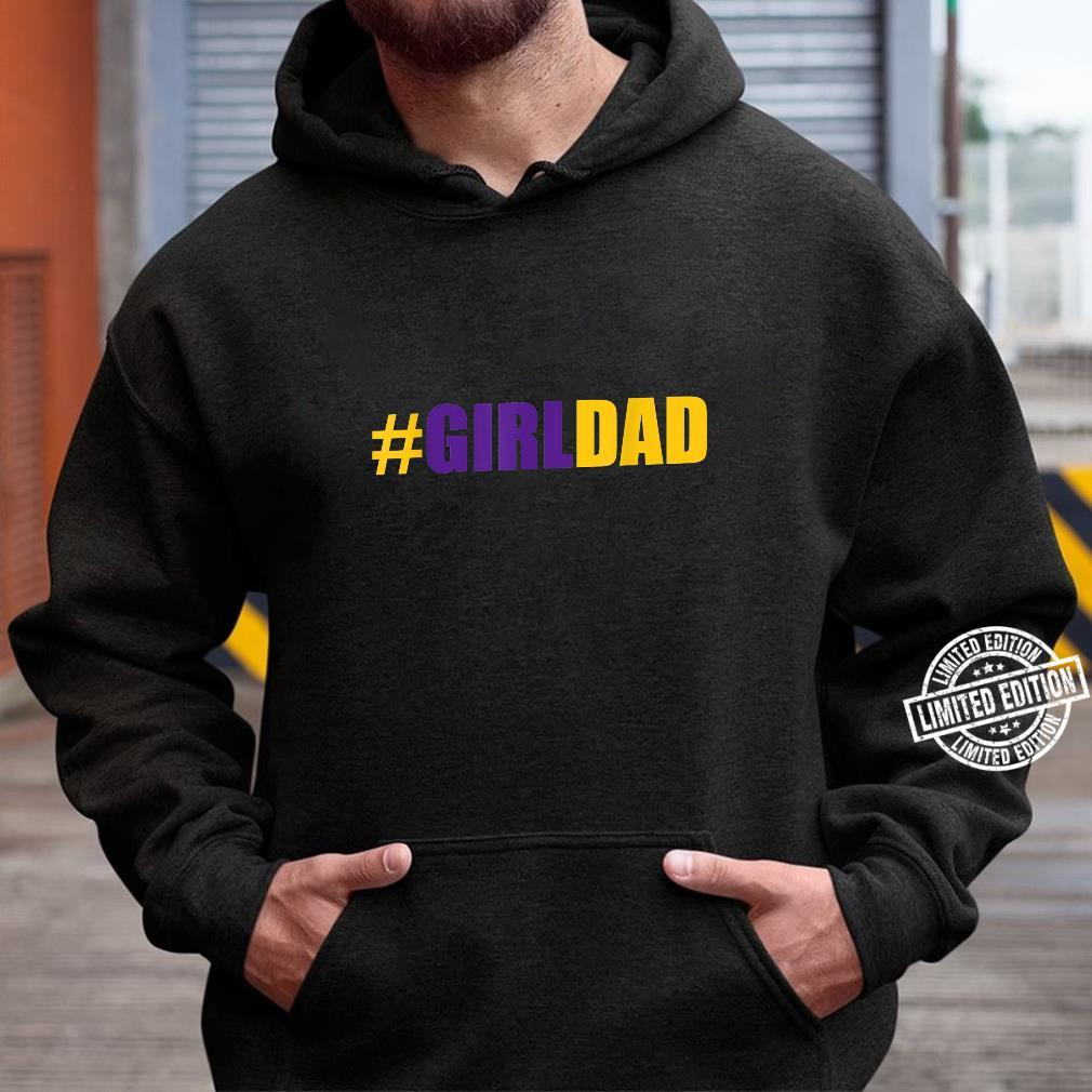#Girldad Girl Dad Father of Daughters fathers day June 2020 Shirt hoodie