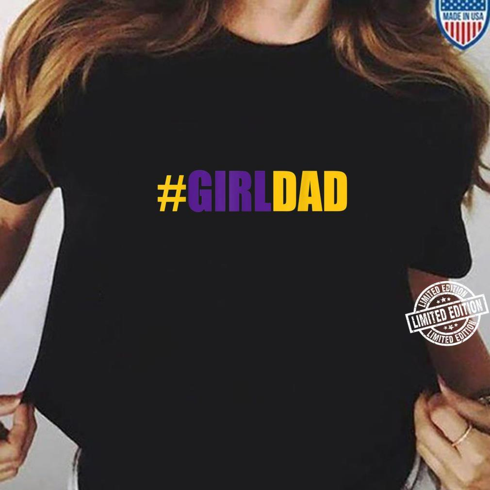 #Girldad Girl Dad Father of Daughters fathers day June 2020 Shirt ladies tee