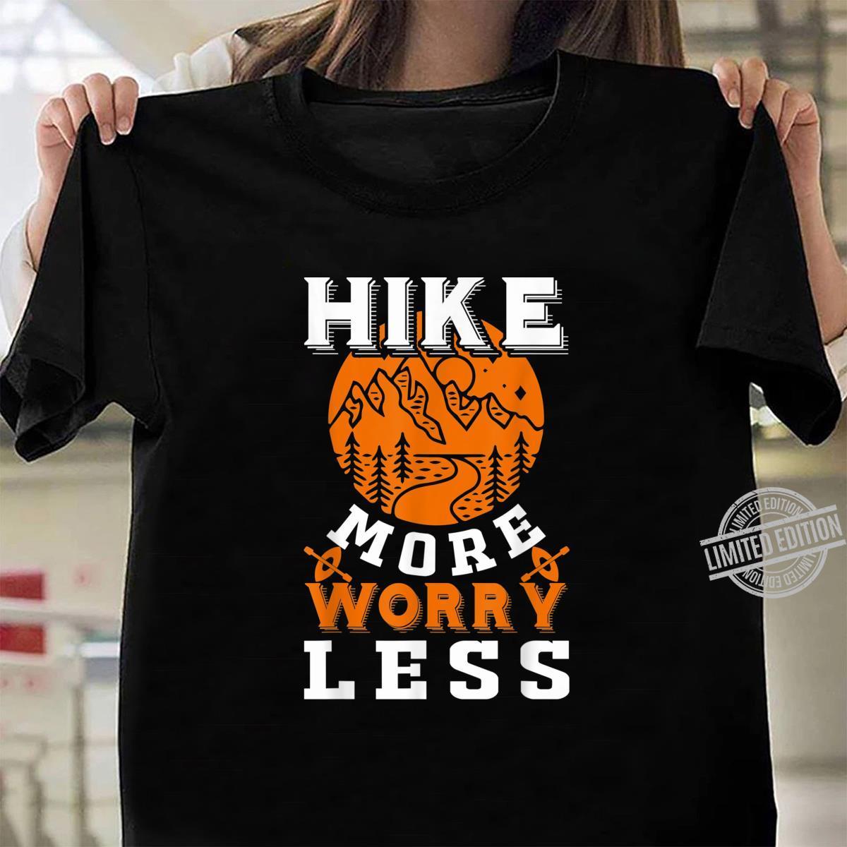 Hike More Worry Less Hiking Mountains Shirt ladies tee