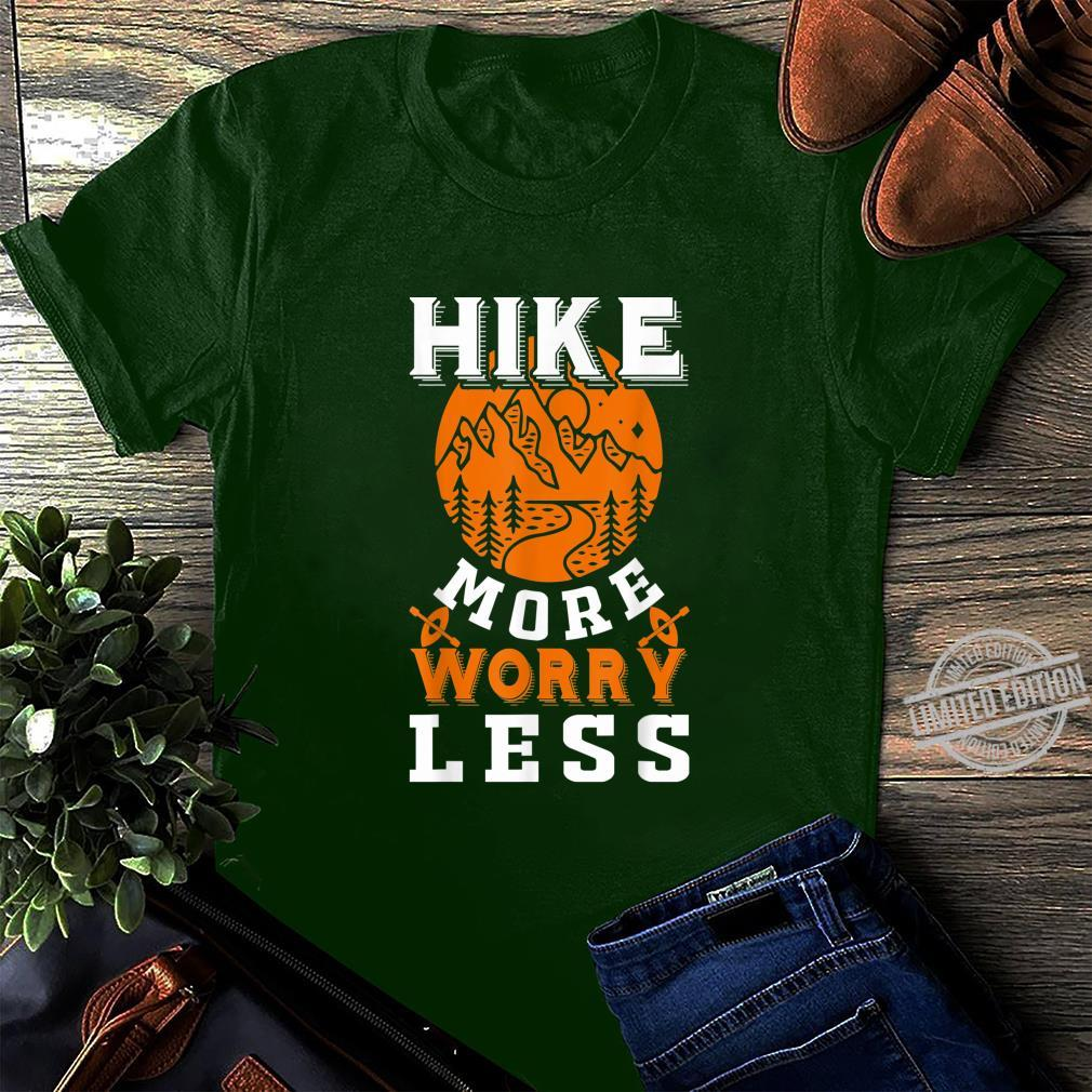 Hike More Worry Less Hiking Mountains Shirt long sleeved
