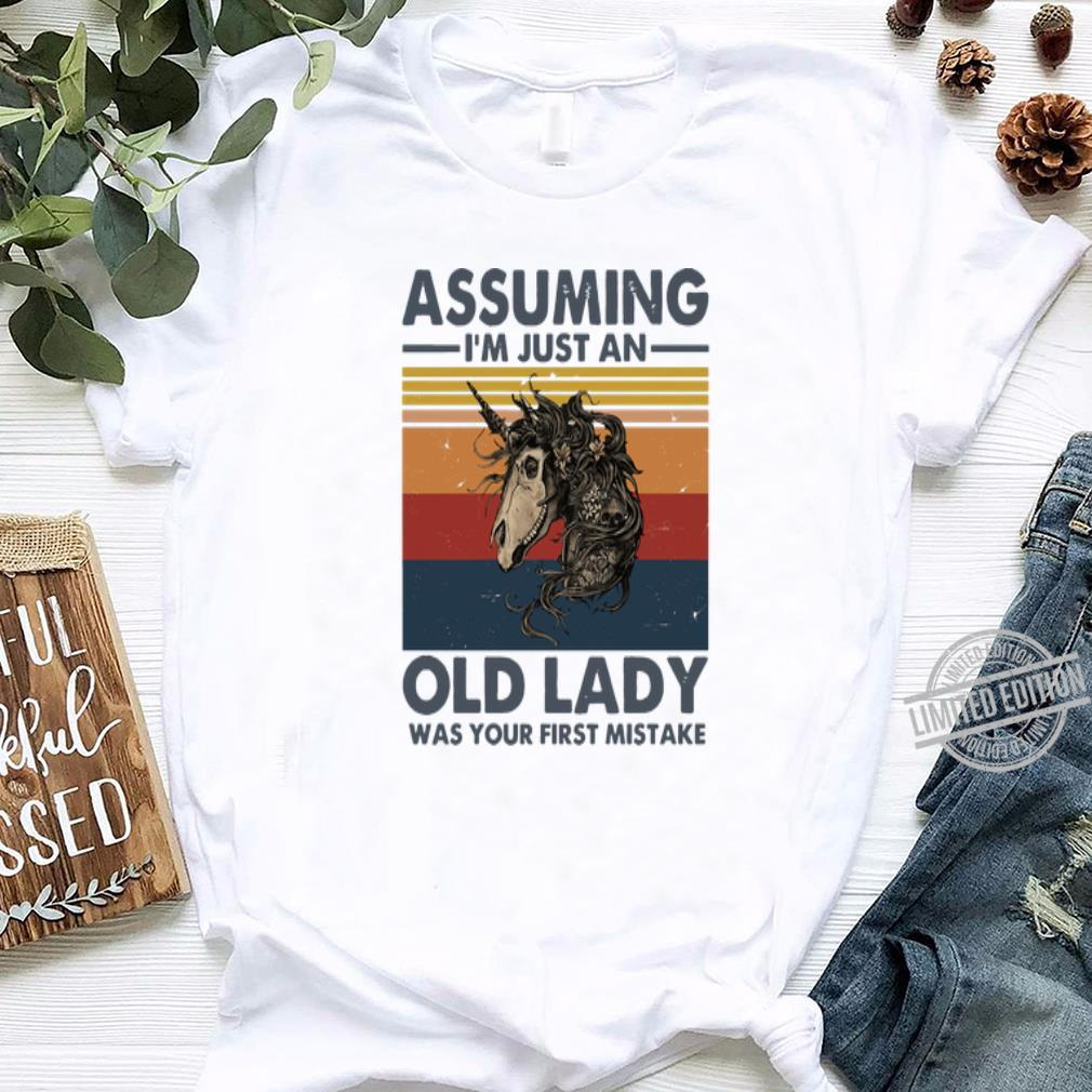 Original Vintage Skull Horse Assuming I'm Just An Old Lady Was Your First Mistake shirt, hoodie, sweater, longsleeve t-shirt