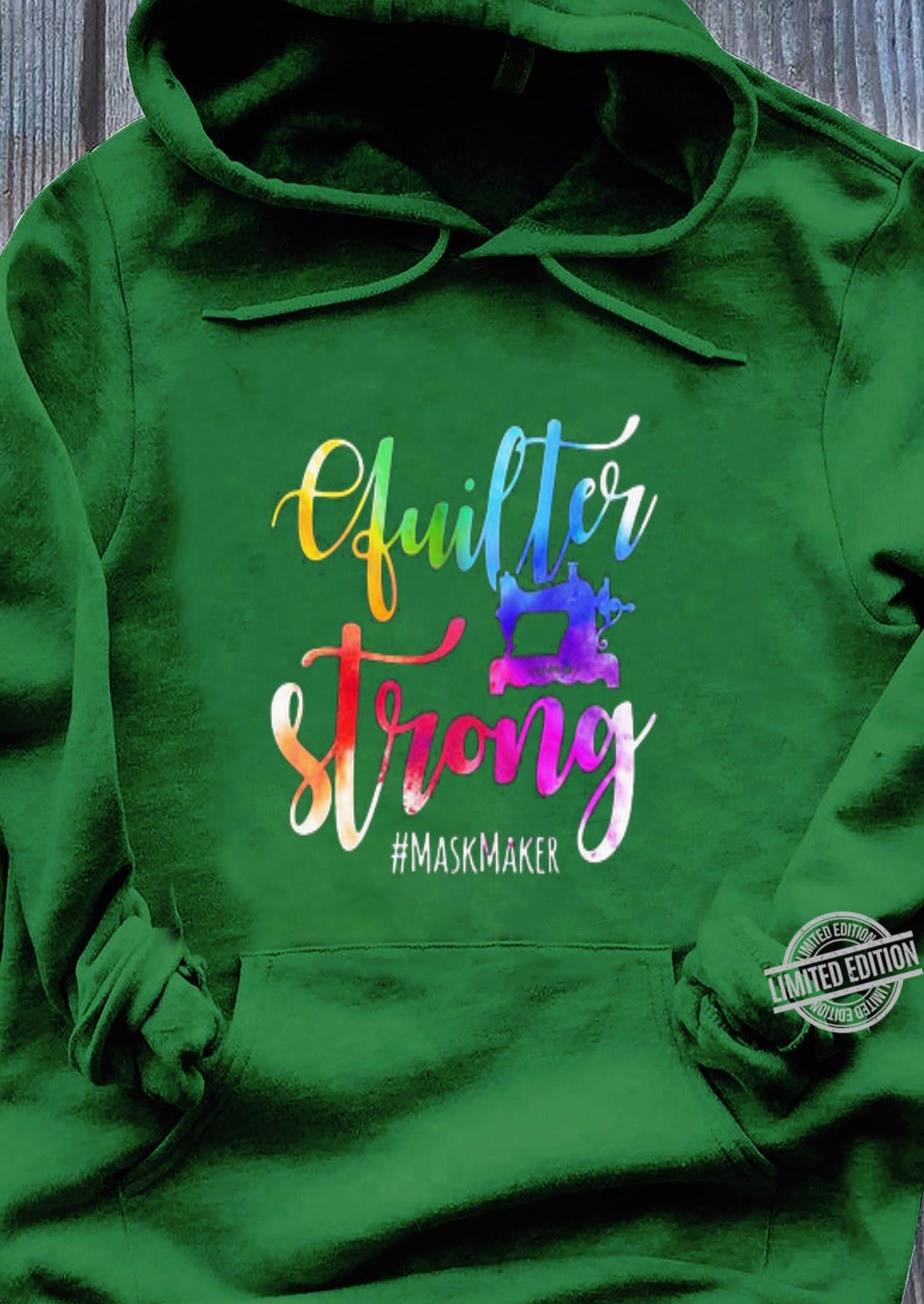 Quilter strong #maskmaker Coronavirus shirt, hoodie, sweater, longsleeve t-shirt hoodie