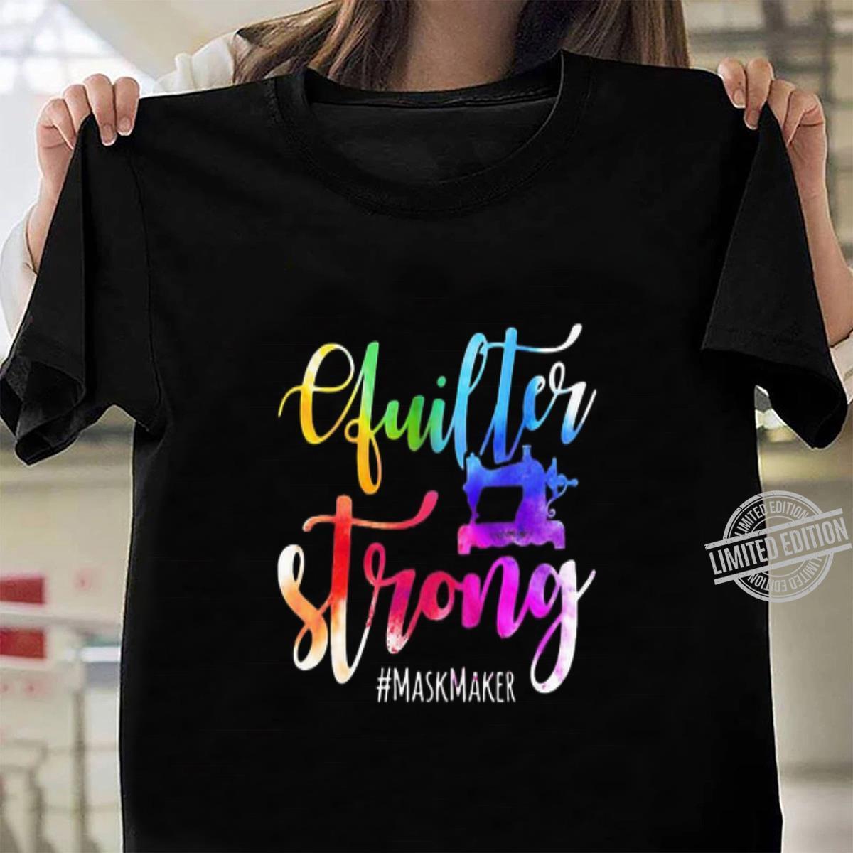 Quilter strong #maskmaker Coronavirus shirt, hoodie, sweater, longsleeve t-shirt ladies tee