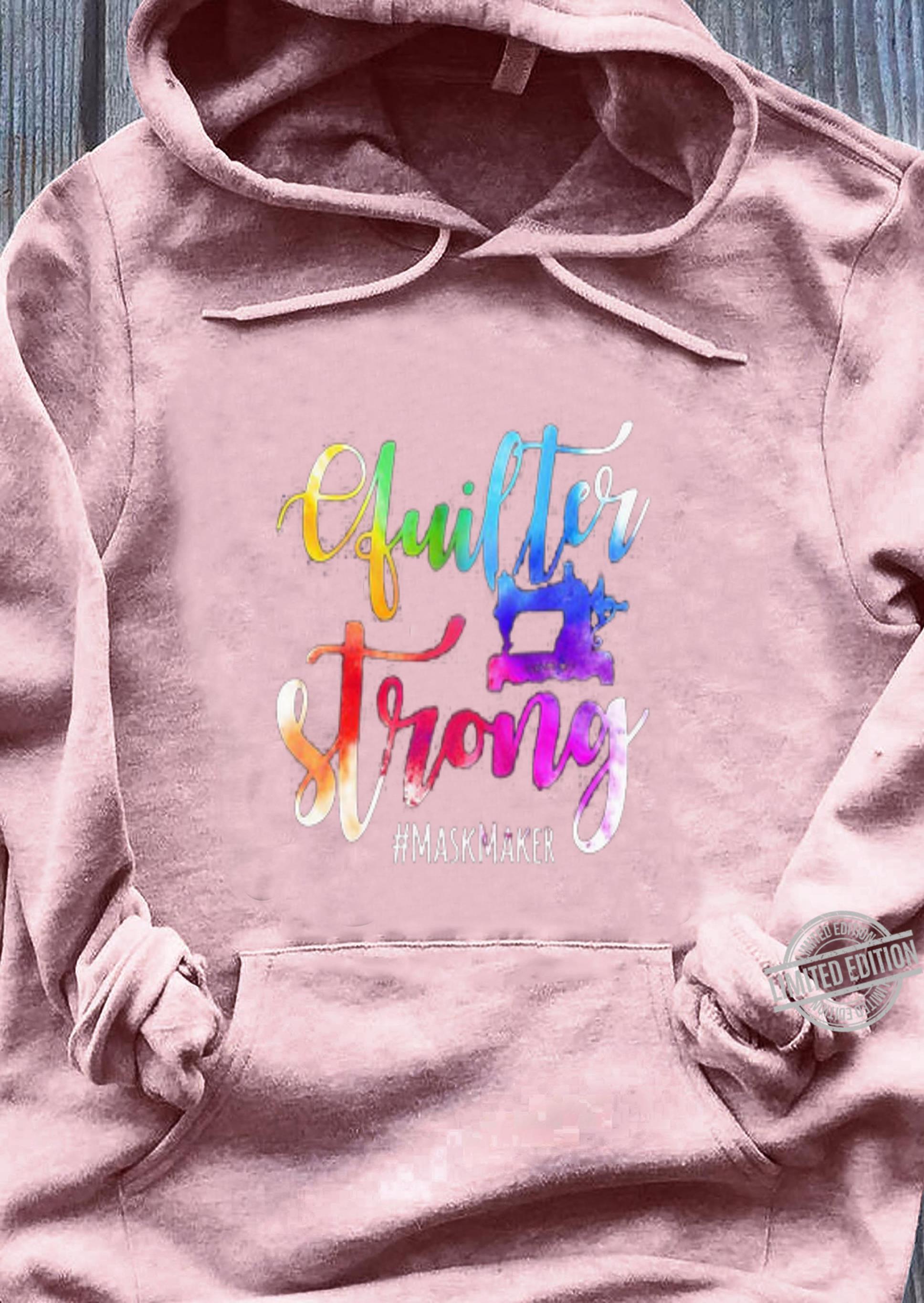 Quilter strong #maskmaker Coronavirus shirt, hoodie, sweater, longsleeve t-shirt sweater