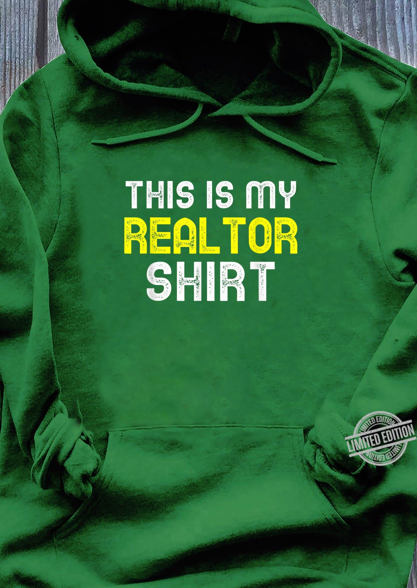This Is My Realtor Shirt Real Estate Agent Cool Shirt hoodie
