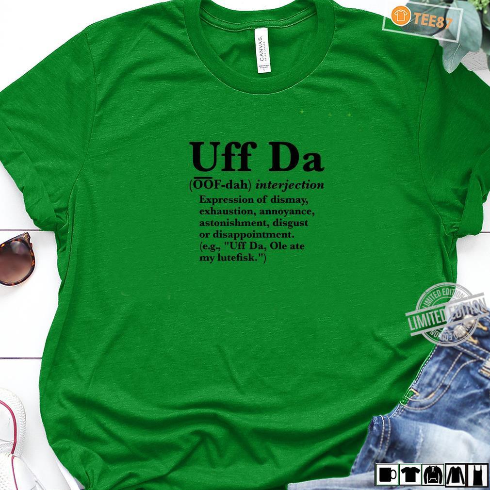 Uff Da Definition, Define Uff Da Shirt long sleeved